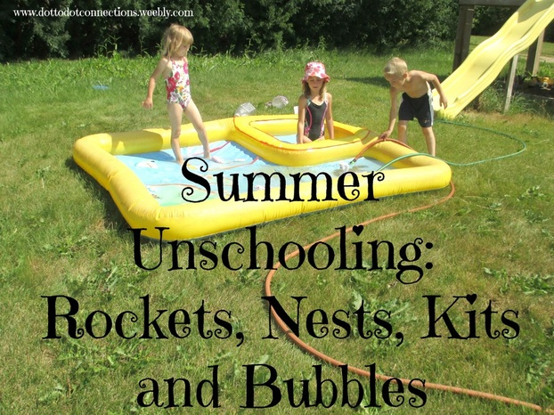 Summer Unschooling: Rockets, Nests, Kits & Bubbles from Dot-to-Dot Connections